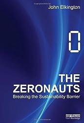 The Zeronauts: Breaking the Sustainability Barrier by John Elkington (2012-06-21)