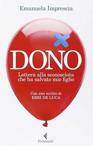 Dono. Lettera alla sconosciuta che ha salvato mio figlio Dono. Lettera alla sconosciuta che ha salvato mio figlio 41f7x795i8L