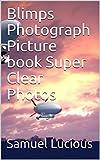 Blimps Photograph Picture book Super Clear Photos (English Edition)