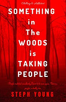 SOMETHING IN THE WOODS IS TAKING PEOPLE.: Creepy Unexplained Disappearances. Missing Hikers, Missing in National Parks. (English Edition)