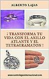 TRANSFORMA TU VIDA CON EL ANILLO ATLANTE Y EL TETRAGRAMATON