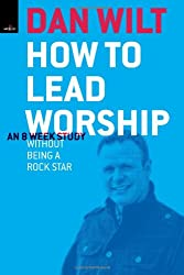 How To Lead Worship Without Being A Rock Star