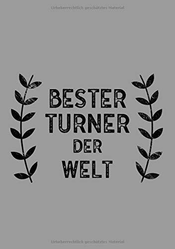 Bester Turner Der Welt: DIN A5 Notizbuch | 120 linierte Seiten | Überraschung oder Geschenkidee zu Weihnachten oder Geburtstag für einen Turner