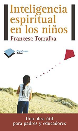 Inteligencia espiritual en los niños (Actual) por Francesc Torralba
