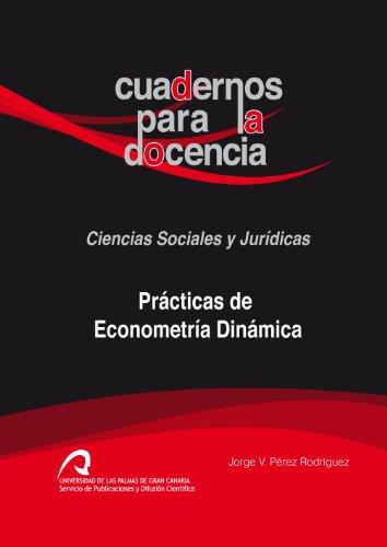 Prácticas de Econometría Dinámica (Cuadernos para la Docencia)