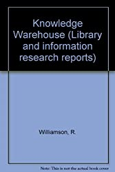 Knowledge Warehouse (Library and information research reports)