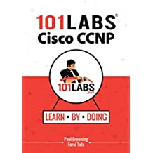 101 Labs - Cisco CCNP: Hands-on Practical Labs for the SWITCH, ROUTE and TSHOOT Exams (English Edition)