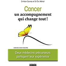 Cancer, un accompagnement qui change tout ! Deux médecins précurseurs partagent leur expérience
