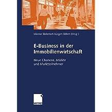 E-Business in der Immobilienwirtschaft (Arbeitstitel) . Neue Chancen, Märkte und Marktteilnehmer