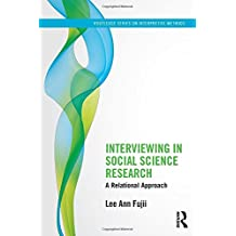 Interviewing in Social Science Research: A Relational Approach (Routledge Series on Interpretive Methods)