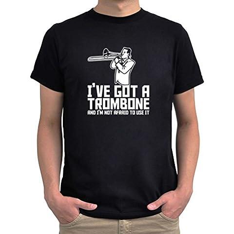Camiseta I've got a trombone and I'm not afraid to use it