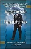 Ingeniería de Requisitos: Software Orientado al Negocio