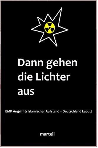 dann-gehen-die-lichter-aus-emp-angriff-islamischer-aufstand-deutschland-kaputt-german-edition