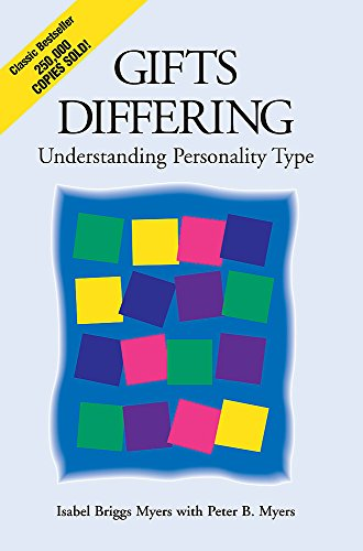 Gifts Differing: Understanding Personality Type - The original book behind the Myers-Briggs Type Indicator (MBTI) test