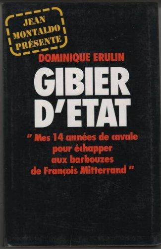 Gibier d'tat : Mes 14 annes de cavale pour chapper aux barbouzes de Franois Mitterrand