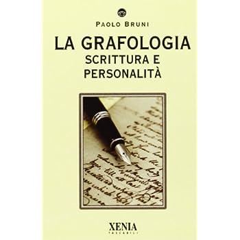 La Grafologia. Scrittura E Personalità