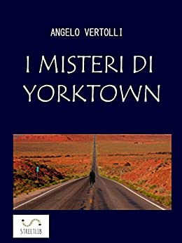 I misteri di Yorktown di [Angelo Vertolli]
