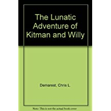 The Lunatic Adventure of Kitman and Willy by Chris L. Demarest (1988-10-01)