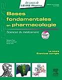 Bases fondamentales en pharmacologie: Sciences du médicament...