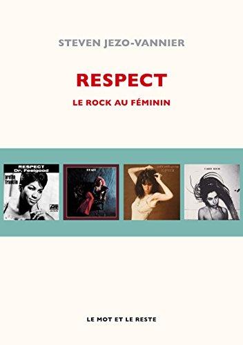 Respect : Le rock au féminin par Steven Jezo-Vannier
