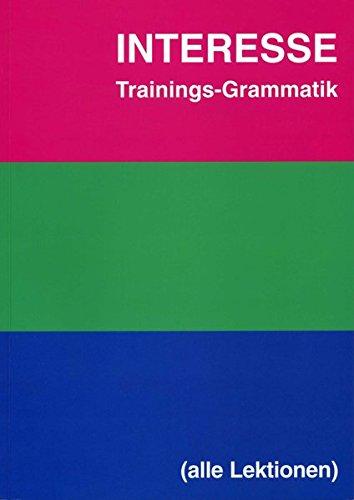 Interesse - Lehrwerk für Latein - Trainingsgrammatik: Ausgabe A und B (Wiedergabe der Grammatischen Impulse der Textbände ohne Übungen)