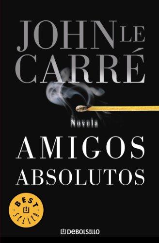 Amigos absolutos por John Le Carré