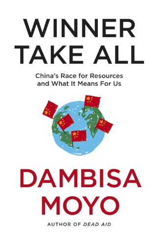 Winner Take All: China\'s Race For Resources and What It Means For Us (English Edition)