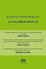 La palabra mágica par  Augusto Monterroso