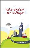 Reise-Englisch für Anfänger: Englisch sprechen - einfacher geht's nicht
