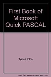 The First Book of Microsoft Quickpascal