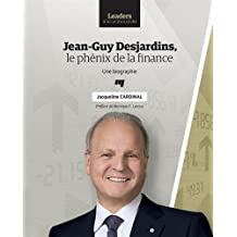Jean-Guy Desjardins : Le phénix de la finance