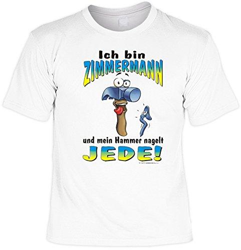 Witziges Sprüche Fun T-Shirt : Ich bin Zimmermann ... (Zimmermann Kostüme)