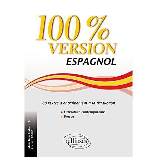 Espagnol 100% Version 80 Textes d'Entraînement à la Traduction Littérature Contemporaine Presse