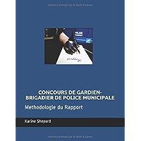 Concours de Gardien-Brigadier de Police Municipale: Methodologie du Rapport