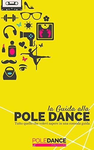 La guida alla pole dance: Tutto quello che volevi sapere in una comoda guida