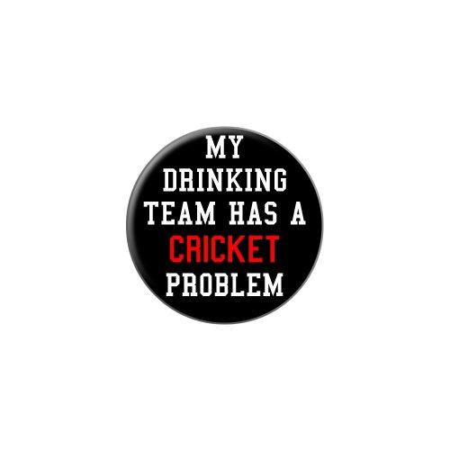 My Drinking Team Has A Cricket Problem Metall Revers Hat Shirt Handtasche Pin Krawattennadel Pinback (Bekleidung Cricket)