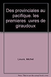 Des provinciales au Pacifique: Les premières oeuvres de Giraudoux