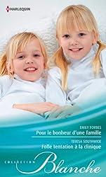 Pour le bonheur d'une famille - Folle tentation à la clinique (Blanche)