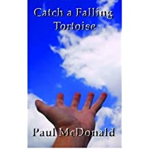 [(Catch a Falling Tortoise)] [Author: Paul McDonald] published on (September, 2007)