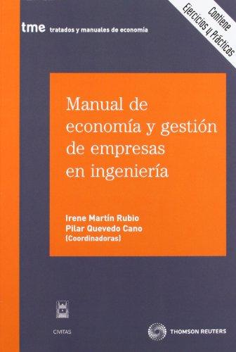 Manual de economía y gestión de empresas en ingeniería (Tratados y Manuales de Economía)