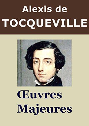 TOCQUEVILLE - Oeuvres: De la dmocratie en Amrique, LAncien Rgime et la Rvolution, Souvenirs (Annot)