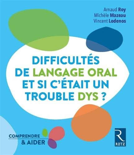 Difficults de langage oral - Et si c'tait un trouble dys ?