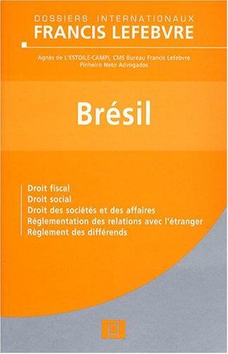 Brésil : Droit fiscal, droit social, droit des sociétés et des affaires, réglementation des relations avec l'étranger, réglement des différends