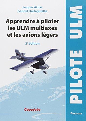 Apprendre à piloter les ULM multiaxe et les avions légers par Jacques Attias