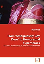 From 'Ambiguously Gay Duos' to Homosexual Superheroes: The role of sexuality in comic book fandom