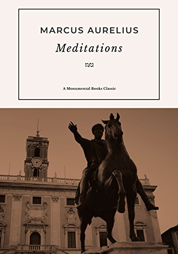 Meditations: Personal Writings and Stoic Philosophies of a Roman Emperor (English Edition)