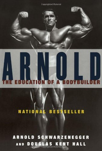 Arnold: The Education of a Bodybuilder by Schwarzenegger, Arnold (1993) Paperback