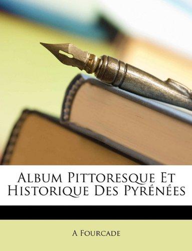 Album Pittoresque Et Historique Des Pyrénées