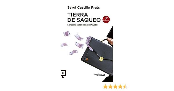 Amazon Fr Tierra De Saqueo La Trama Valenciana De Gürtel Castillo Prats Sergi Livres