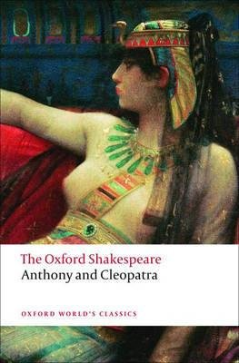 Oxford Shakespeare: Anthony and Cleopatra